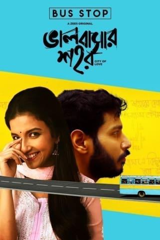 Bhalobashar Shohor - Bus Stop Movie