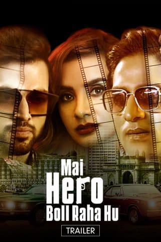 Mai Hero Boll Raha Hu | Trailer
