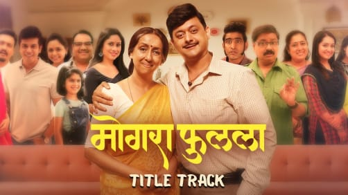 Mogra Phulaalaa - Title Track   Swwapnil Joshi   Sai Deodhar