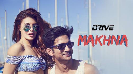 Makhna - Drive   Sushant Singh Rajput   Jacqueline Fernandez