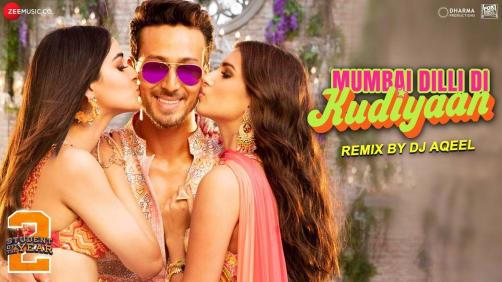 Mumbai Dilli Di Kudiyaan Remix by DJ Aqeel   Student Of The Year 2   Tiger, Tara & Ananya