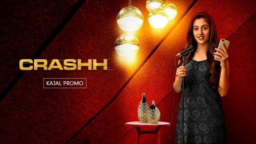 Kajal, The Mature Sister | Crashh | Promo
