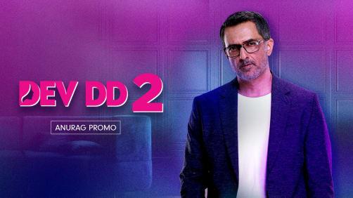 Anurag, the Open-Minded Boyfriend | Dev DD 2 | Promo