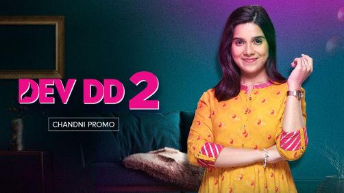 Chandni, The Best Friend | Dev DD 2 | Promo