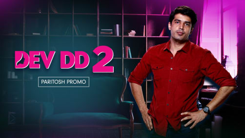Paritosh, The Charming Doctor | Dev DD 2 | Promo